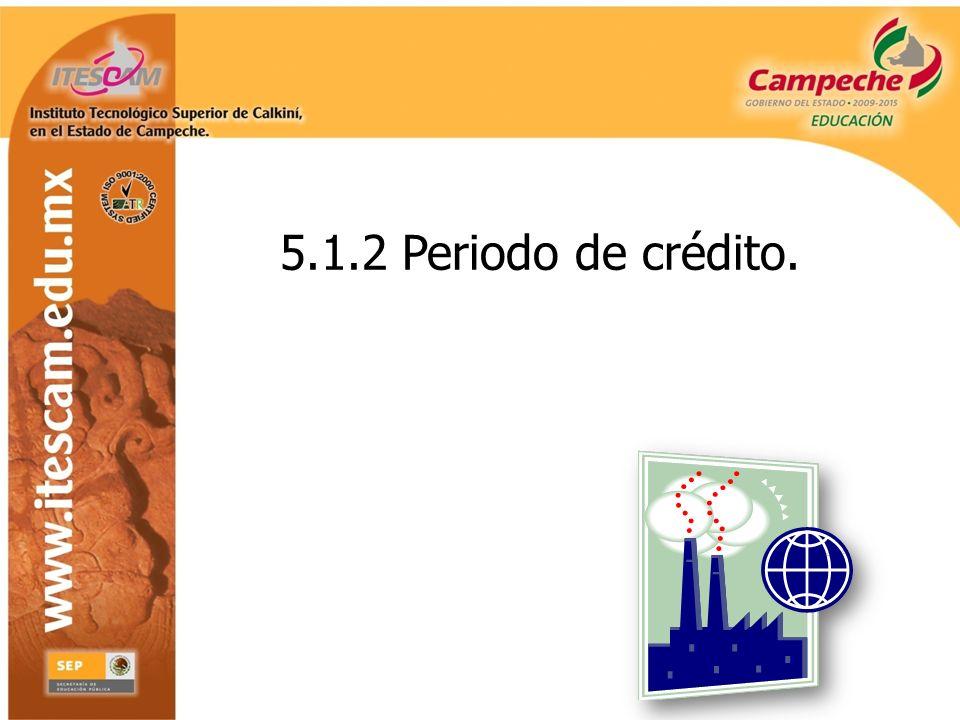 5.1.2 Periodo de crédito.