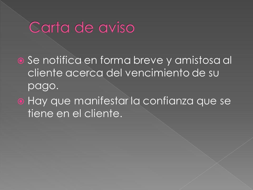 Carta de avisoSe notifica en forma breve y amistosa al cliente acerca del vencimiento de su pago.