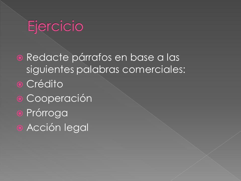 Ejercicio Redacte párrafos en base a las siguientes palabras comerciales: Crédito. Cooperación. Prórroga.