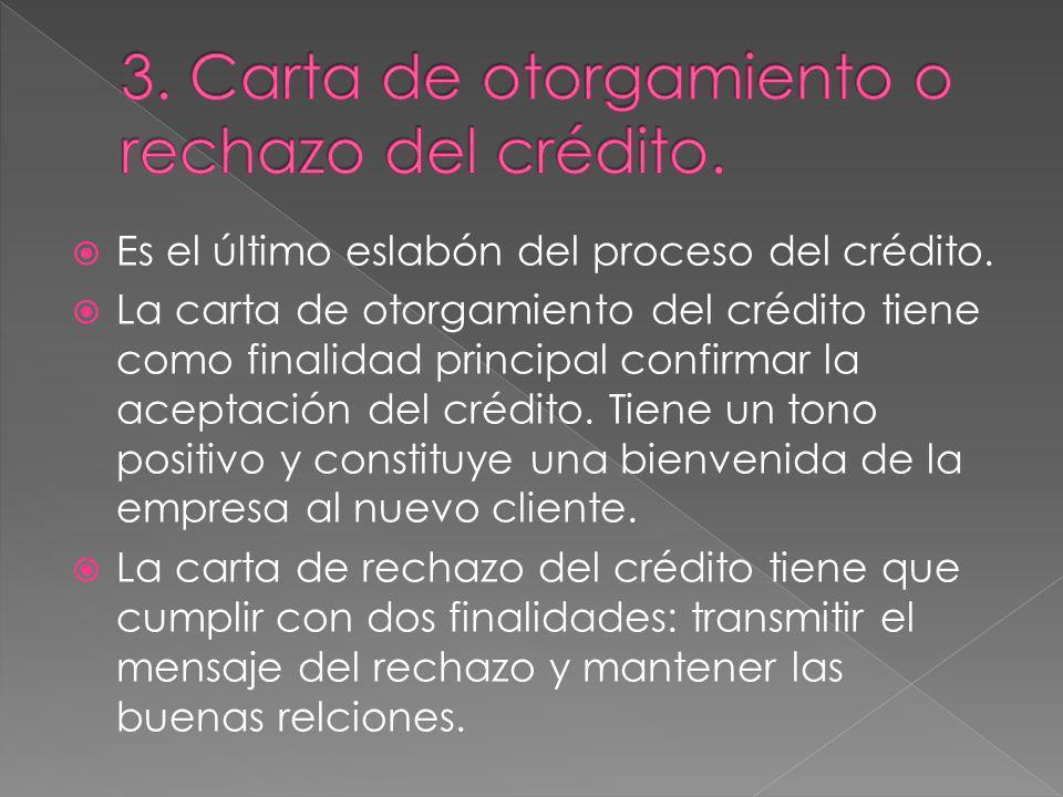 3. Carta de otorgamiento o rechazo del crédito.