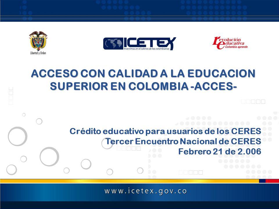ACCESO CON CALIDAD A LA EDUCACION SUPERIOR EN COLOMBIA -ACCES-