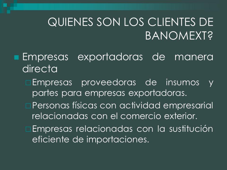 QUIENES SON LOS CLIENTES DE BANOMEXT