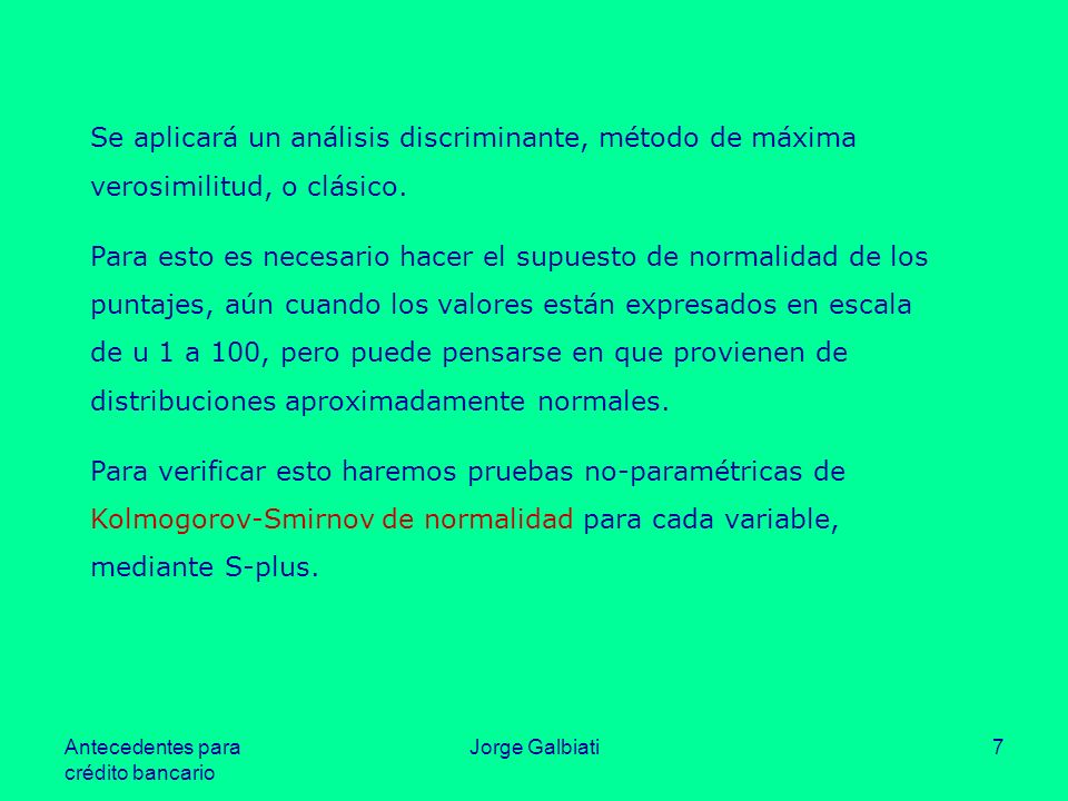 Se aplicará un análisis discriminante, método de máxima verosimilitud, o clásico.