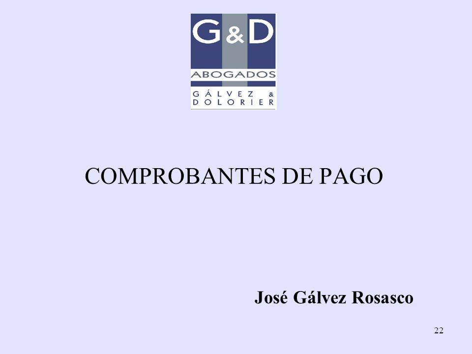 COMPROBANTES DE PAGO José Gálvez Rosasco