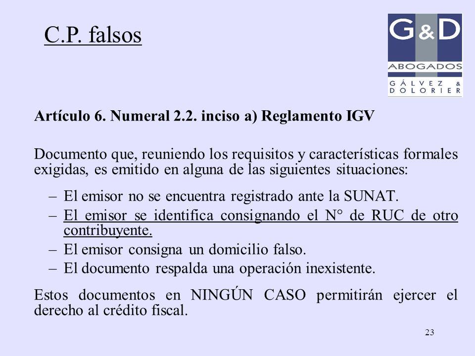 C.P. falsos Artículo 6. Numeral 2.2. inciso a) Reglamento IGV