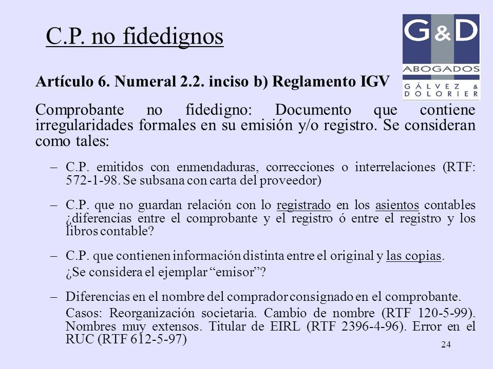 C.P. no fidedignos Artículo 6. Numeral 2.2. inciso b) Reglamento IGV