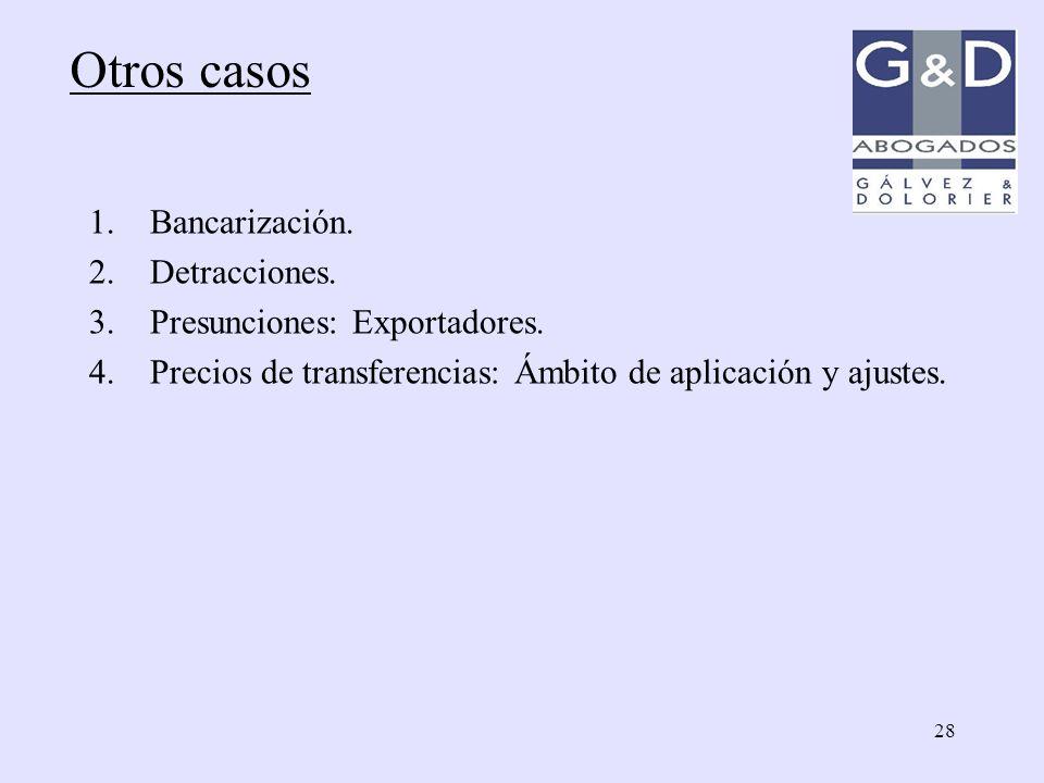 Otros casos Bancarización. Detracciones. Presunciones: Exportadores.