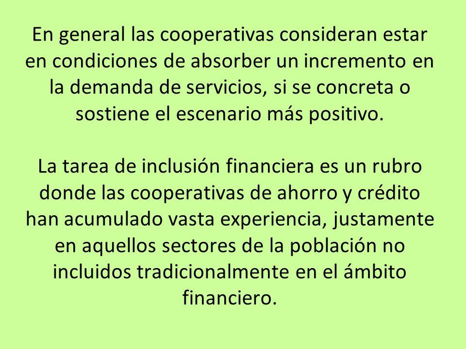 En general las cooperativas consideran estar en condiciones de absorber un incremento en la demanda de servicios, si se concreta o sostiene el escenario más positivo.