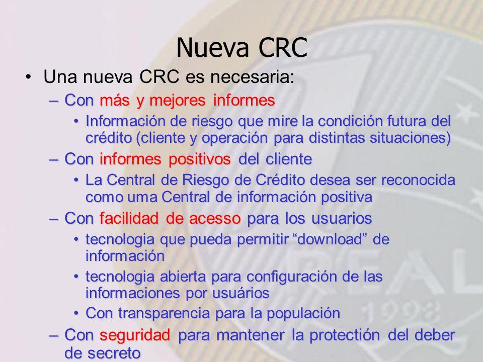 Nueva CRC Una nueva CRC es necesaria: Con más y mejores informes