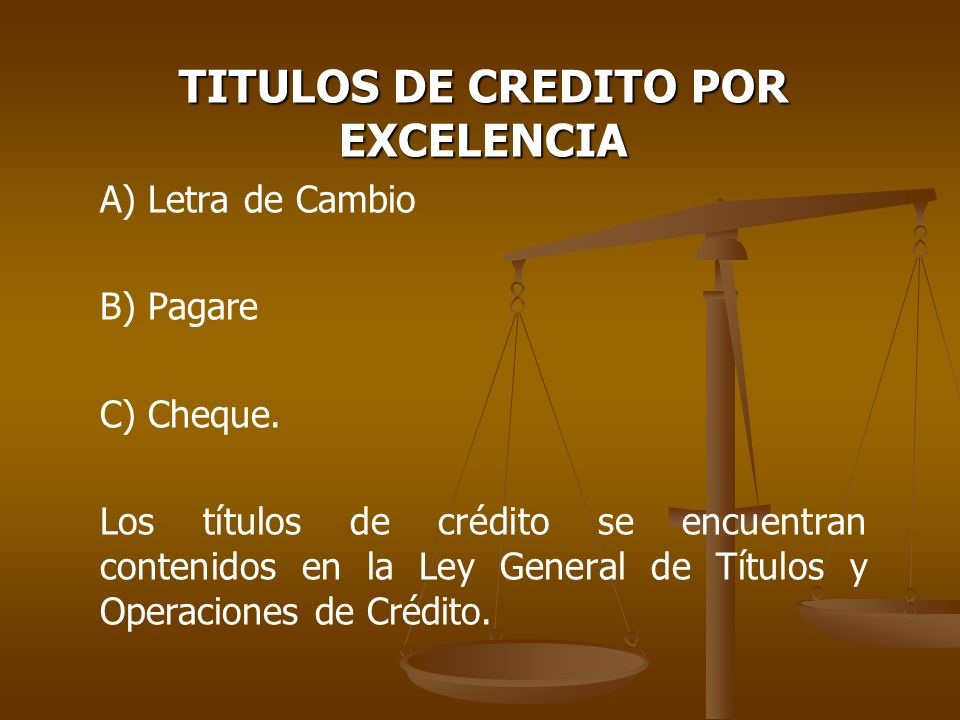 TITULOS DE CREDITO POR EXCELENCIA