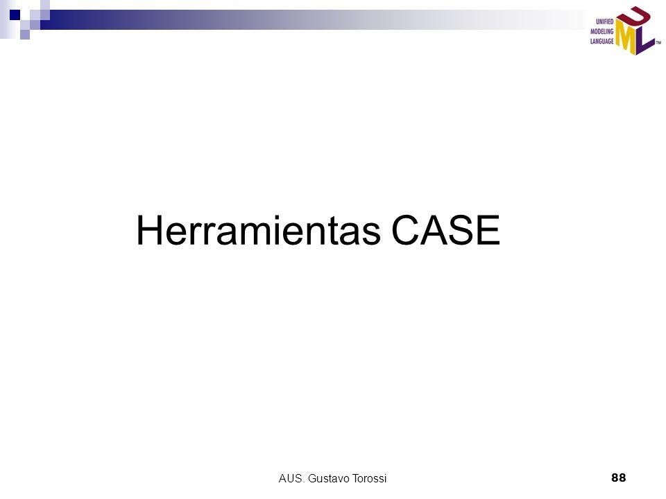 Herramientas CASE AUS. Gustavo Torossi