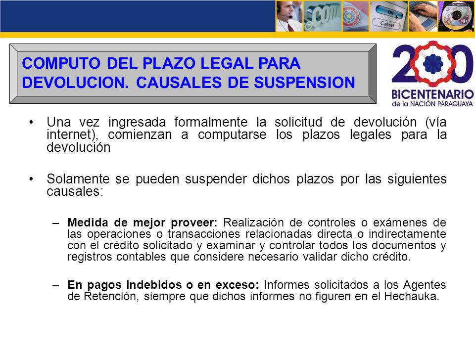 COMPUTO DEL PLAZO LEGAL PARA DEVOLUCION. CAUSALES DE SUSPENSION