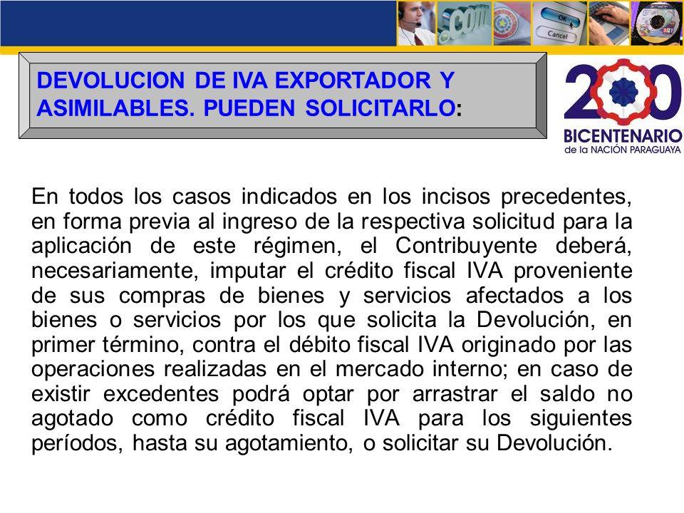 DEVOLUCION DE IVA EXPORTADOR Y ASIMILABLES. PUEDEN SOLICITARLO: