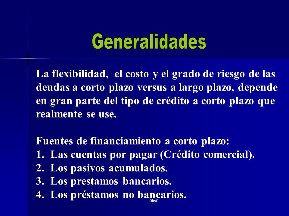Generalidades La flexibilidad, el costo y el grado de riesgo de las