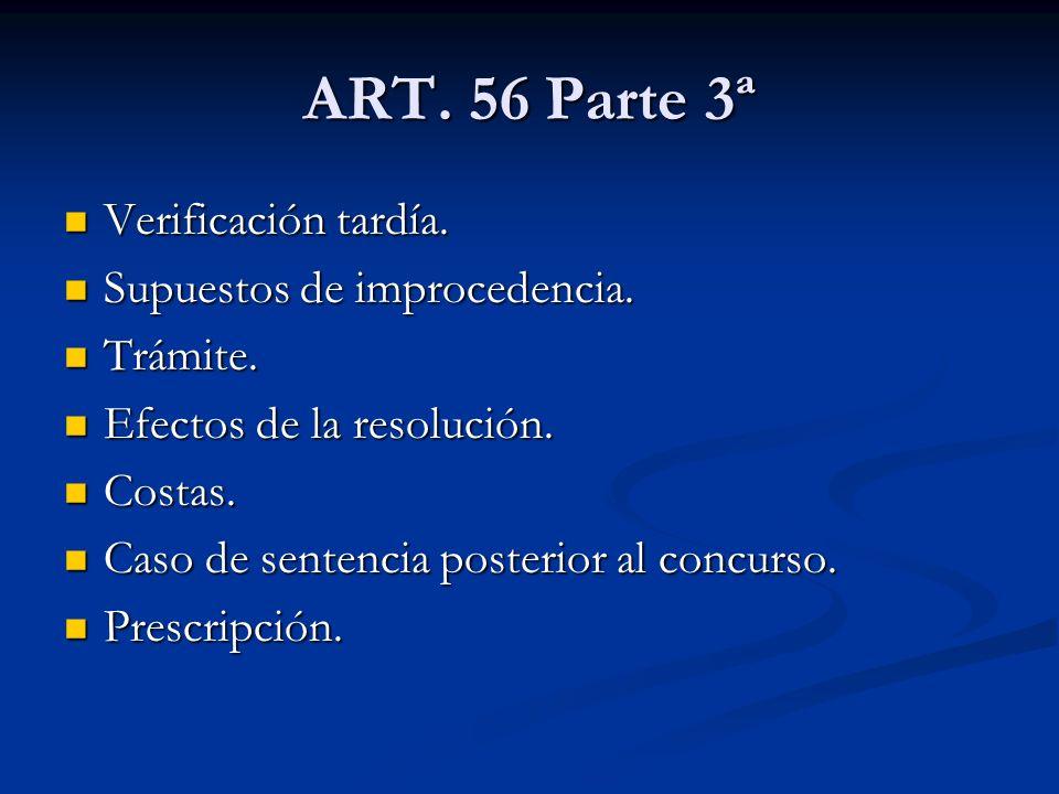 ART. 56 Parte 3ª Verificación tardía. Supuestos de improcedencia.