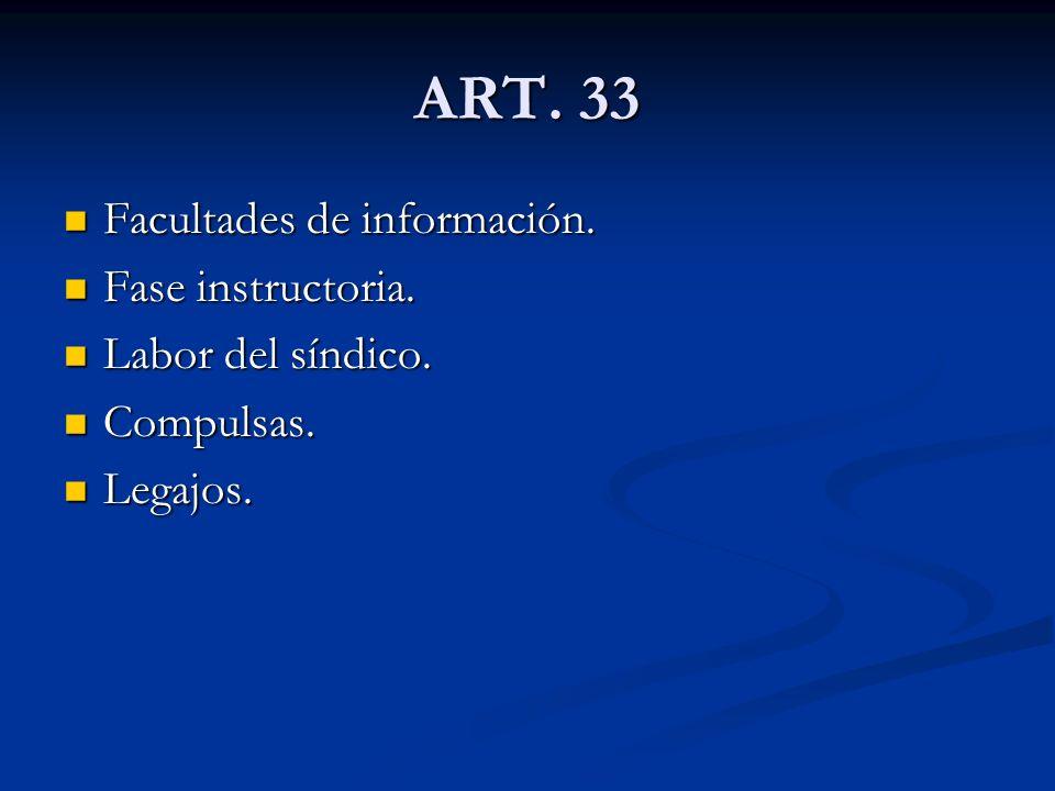 ART. 33 Facultades de información. Fase instructoria.