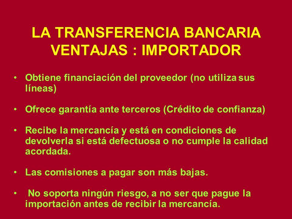 LA TRANSFERENCIA BANCARIA VENTAJAS : IMPORTADOR