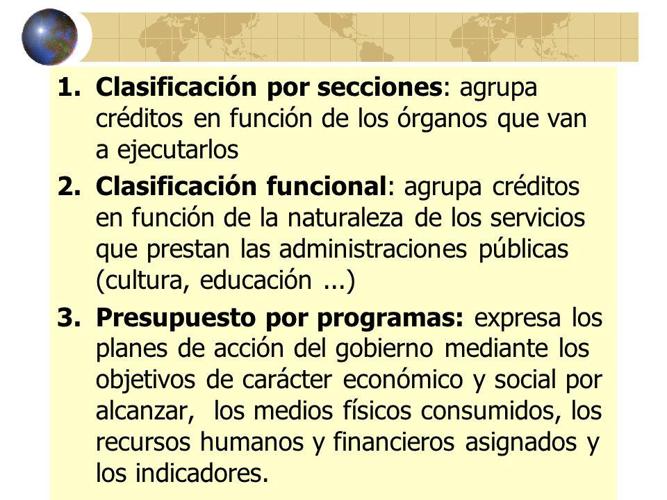 Clasificación por secciones: agrupa créditos en función de los órganos que van a ejecutarlos