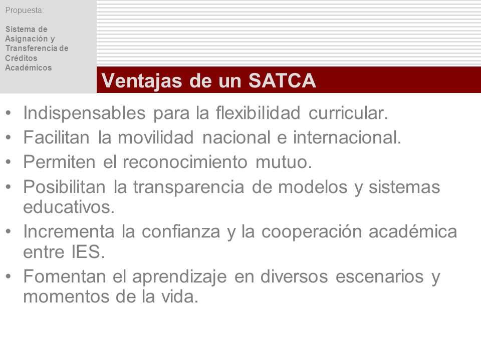 Ventajas de un SATCA Indispensables para la flexibilidad curricular.