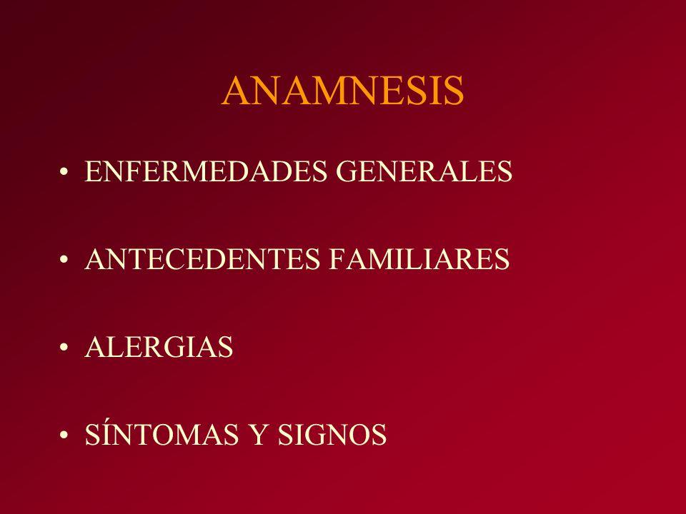 ANAMNESIS ENFERMEDADES GENERALES ANTECEDENTES FAMILIARES ALERGIAS