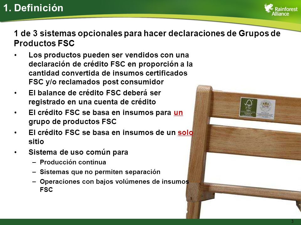 1. Definición 1 de 3 sistemas opcionales para hacer declaraciones de Grupos de. Productos FSC.