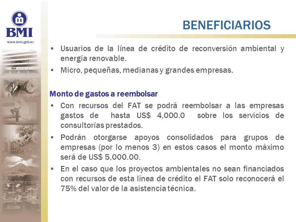 BENEFICIARIOS Usuarios de la línea de crédito de reconversión ambiental y energía renovable. Micro, pequeñas, medianas y grandes empresas.