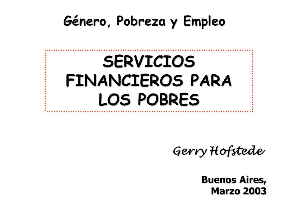 Género, Pobreza y Empleo SERVICIOS FINANCIEROS PARA LOS POBRES
