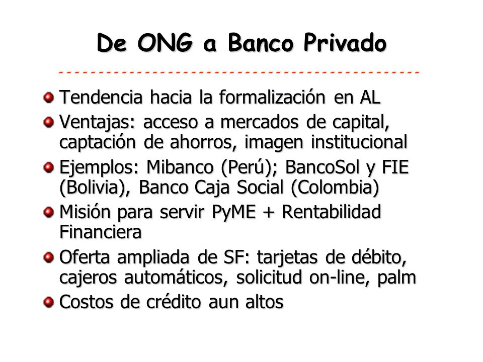 De ONG a Banco Privado Tendencia hacia la formalización en AL