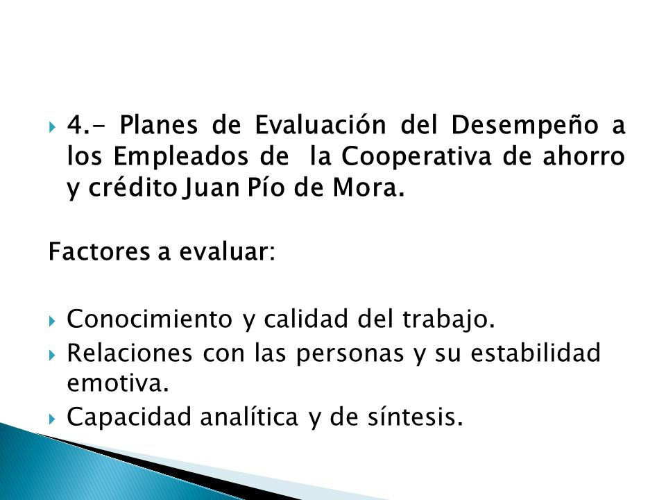 4.- Planes de Evaluación del Desempeño a los Empleados de la Cooperativa de ahorro y crédito Juan Pío de Mora.