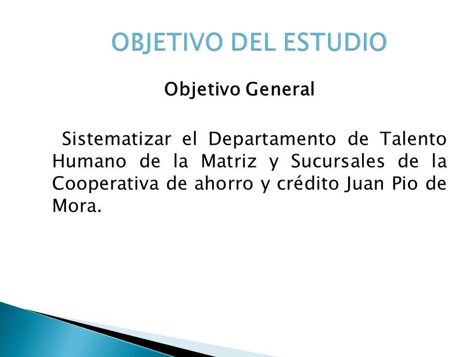 OBJETIVO DEL ESTUDIO Objetivo General