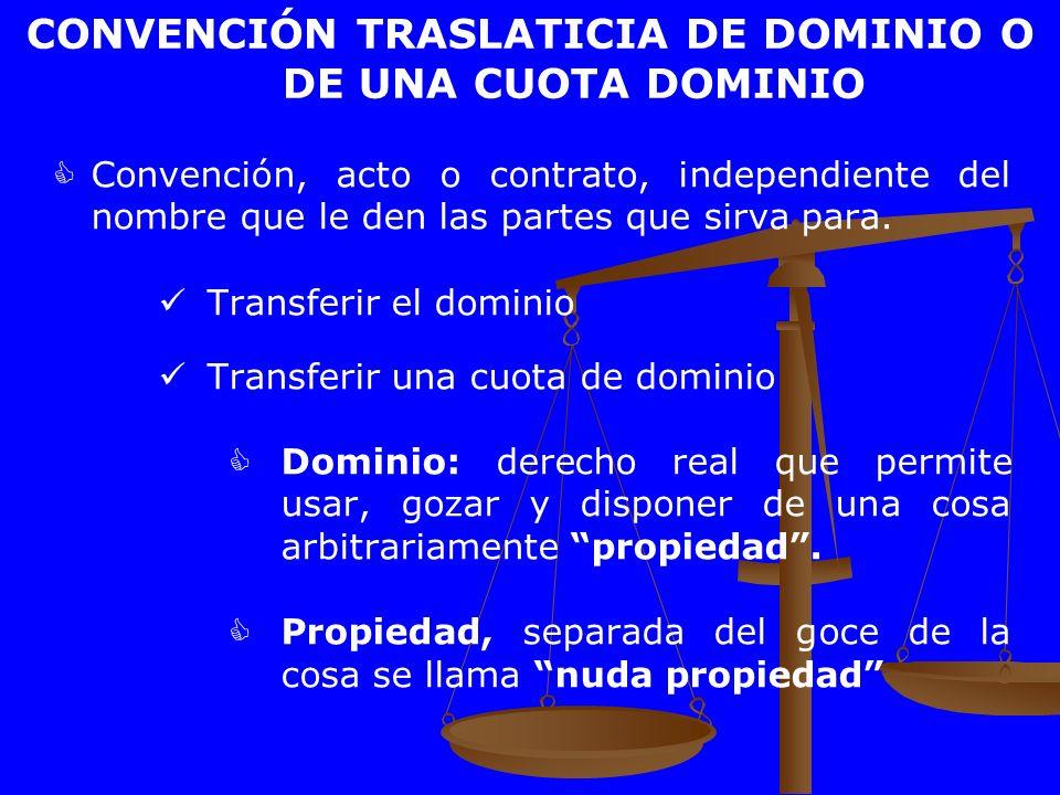 CONVENCIÓN TRASLATICIA DE DOMINIO O DE UNA CUOTA DOMINIO