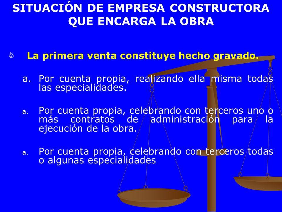 SITUACIÓN DE EMPRESA CONSTRUCTORA QUE ENCARGA LA OBRA