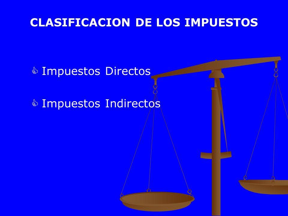 CLASIFICACION DE LOS IMPUESTOS