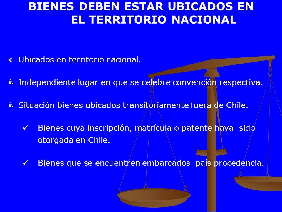 BIENES DEBEN ESTAR UBICADOS EN EL TERRITORIO NACIONAL