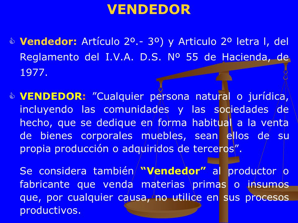 VENDEDOR Vendedor: Artículo 2º.- 3º) y Articulo 2º letra l, del Reglamento del I.V.A. D.S. Nº 55 de Hacienda, de 1977.
