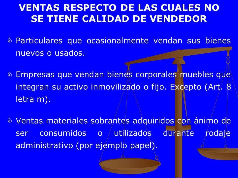 VENTAS RESPECTO DE LAS CUALES NO SE TIENE CALIDAD DE VENDEDOR