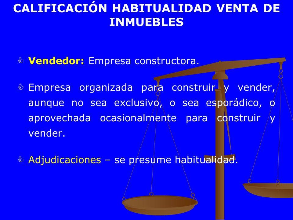 CALIFICACIÓN HABITUALIDAD VENTA DE INMUEBLES