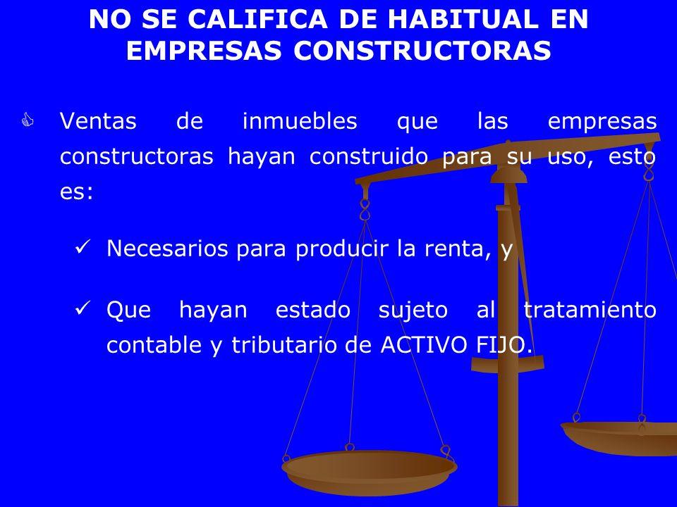 NO SE CALIFICA DE HABITUAL EN EMPRESAS CONSTRUCTORAS