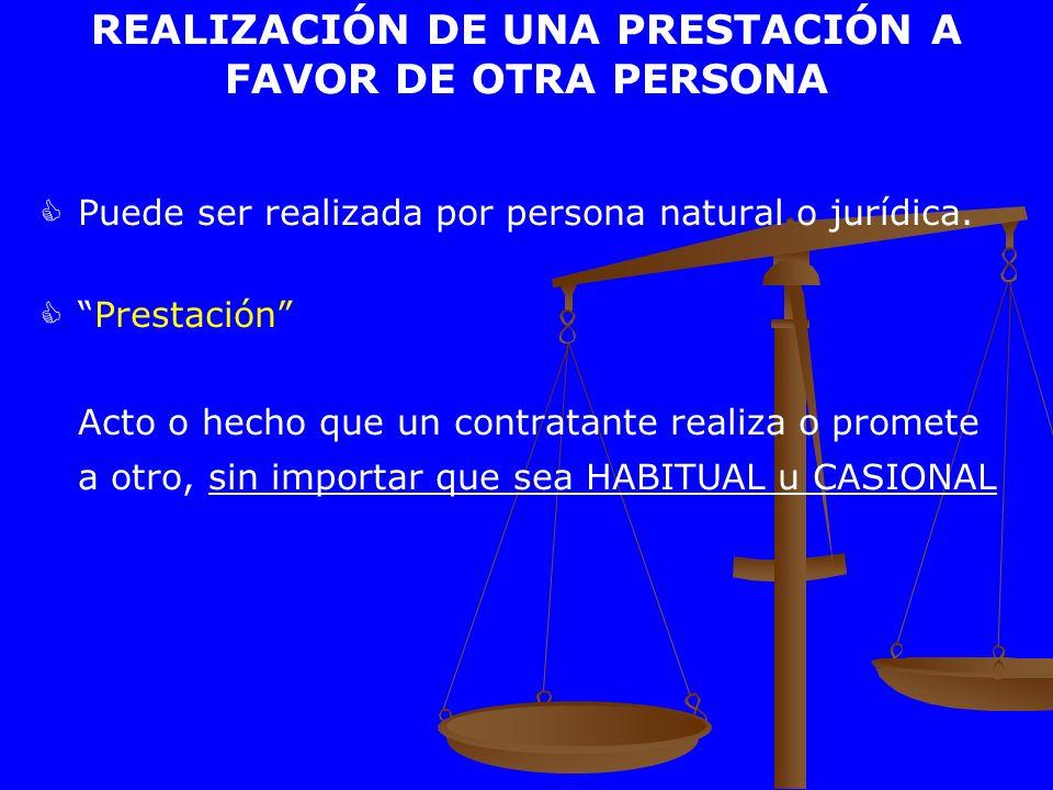 REALIZACIÓN DE UNA PRESTACIÓN A FAVOR DE OTRA PERSONA