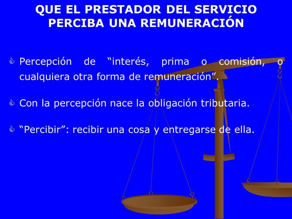 QUE EL PRESTADOR DEL SERVICIO PERCIBA UNA REMUNERACIÓN