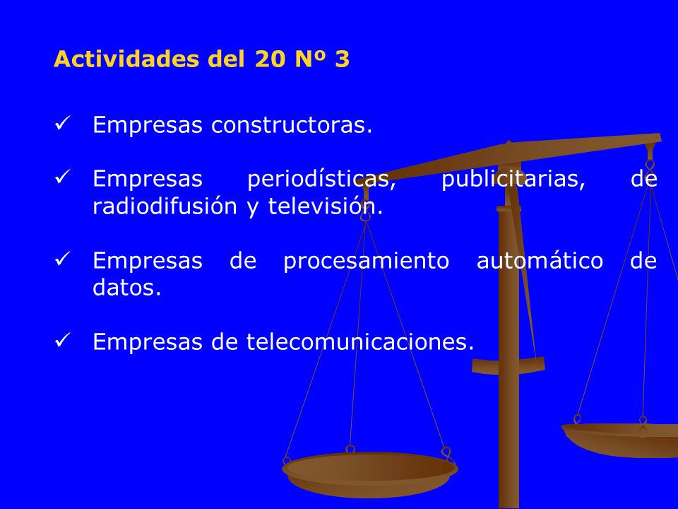 Actividades del 20 Nº 3 Empresas constructoras. Empresas periodísticas, publicitarias, de radiodifusión y televisión.