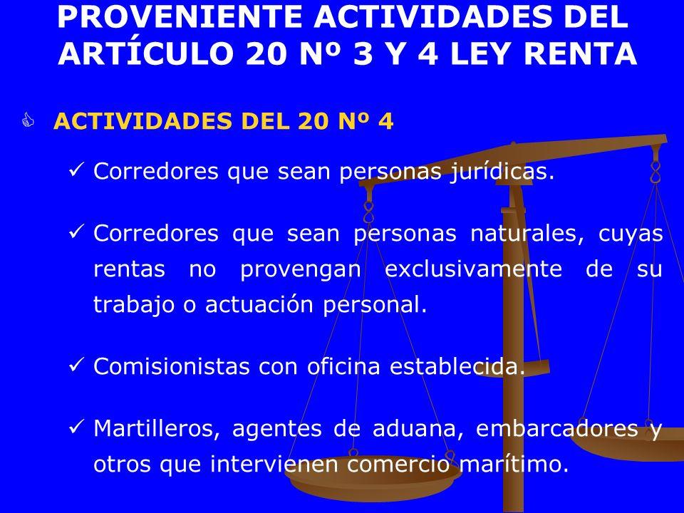 PROVENIENTE ACTIVIDADES DEL ARTÍCULO 20 Nº 3 Y 4 LEY RENTA