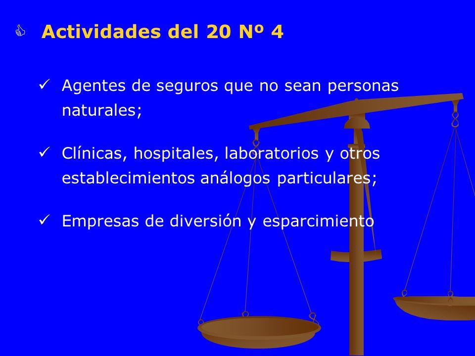 Actividades del 20 Nº 4 Agentes de seguros que no sean personas naturales;