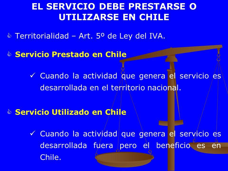 EL SERVICIO DEBE PRESTARSE O UTILIZARSE EN CHILE