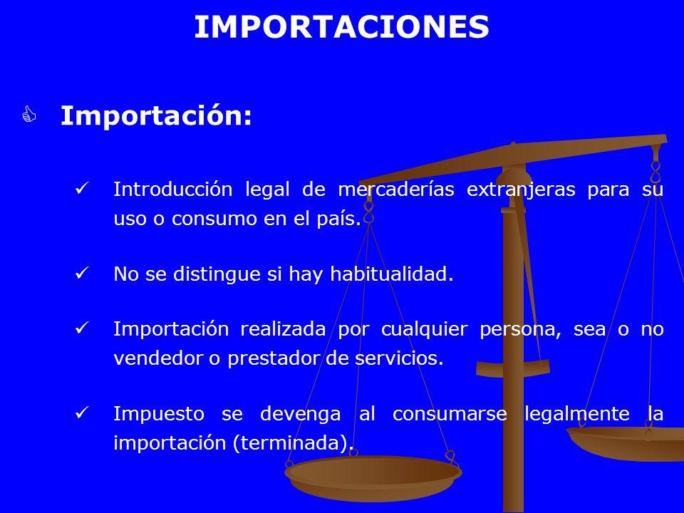 IMPORTACIONES Importación: