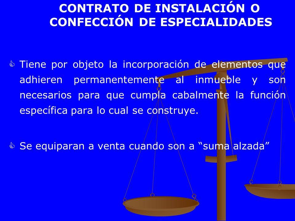 CONTRATO DE INSTALACIÓN O CONFECCIÓN DE ESPECIALIDADES
