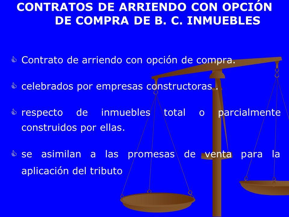 CONTRATOS DE ARRIENDO CON OPCIÓN DE COMPRA DE B. C. INMUEBLES