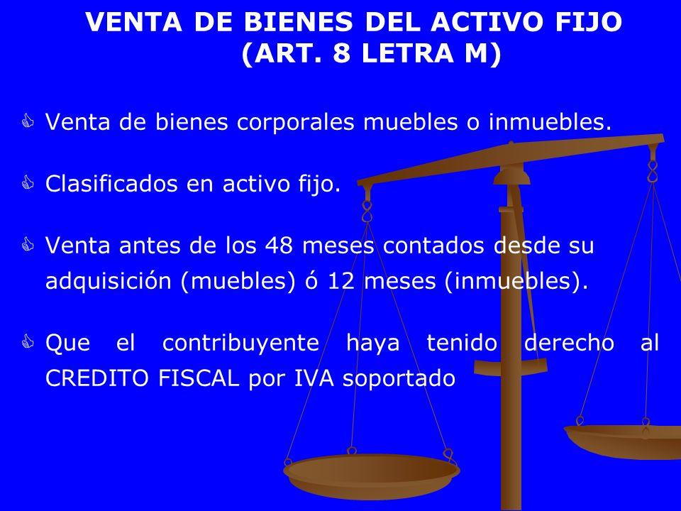 VENTA DE BIENES DEL ACTIVO FIJO (ART. 8 LETRA M)