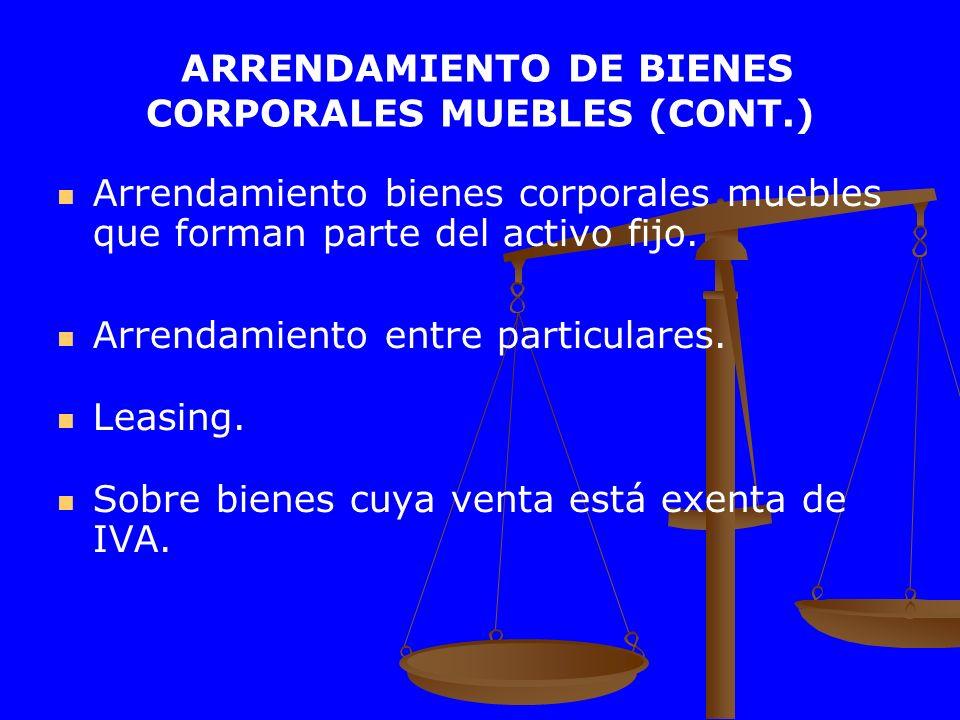 ARRENDAMIENTO DE BIENES CORPORALES MUEBLES (CONT.)