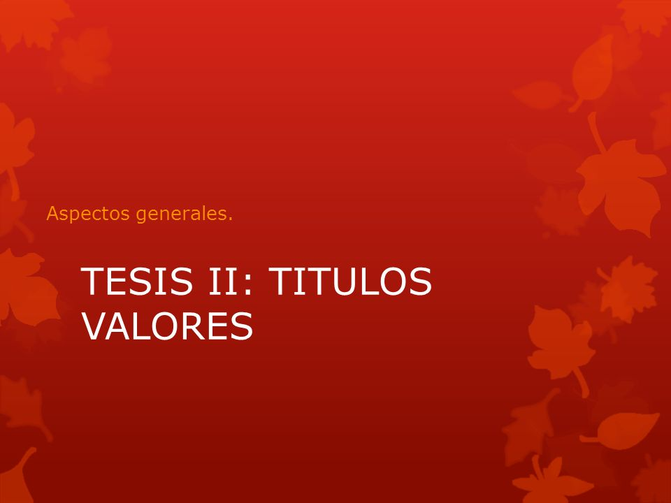 TESIS II: TITULOS VALORES